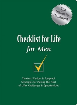 Checklist for Life for Men : Timeless Wisdom & Foolproof Strategies for Making the Most of Life's Challenges & Opportunities, Checklist for Life