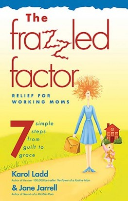 Frazzled Factor, The : Relief for Working Moms, Jane Jarrell
