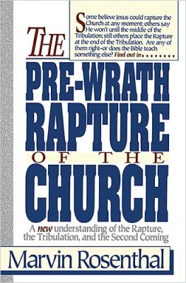 Prewrath Rapture of the Church, Marvin Rosenthal