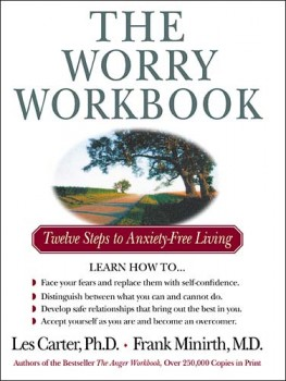 The Worry Workbook : Twelve Steps to Anxiety-Free Living, Les Carter