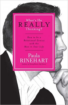 What's He Really Thinking? : How to Be a Relational Genius with the Man in Your Life, Paula Rinehart