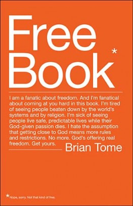 Free Book : I am a fanatic about freedom. And I'm fanatical about coming at you hard in this book. I'm tired of seeing people beaten down by the world's systems and by religion. I'm sick of seeing people live safe, predictable lives while their God-given