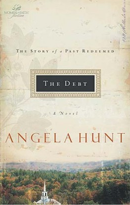 The Debt : The Story of a Past Redeemed, Angela Hunt