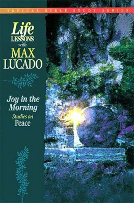 Joy in the Morning : Studies on Peace, Max Lucado