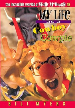 My Life as a Cowboy Cowpie, Bill Myers