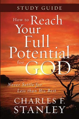 How to Reach Your Full Potential for God Study Guide, DR. Charles F. Stanley
