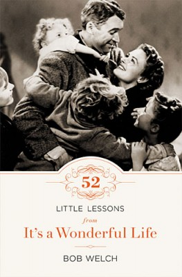 52 Little Lessons from It's a Wonderful Life, Bob Welch