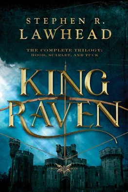 King Raven : 3-in-1 of Hood, Scarlet, and Tuck, Stephen R. Lawhead