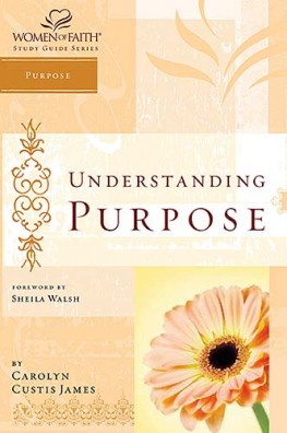 Understanding Purpose : Women of Faith Study Guide Series, Carolyn Custis James