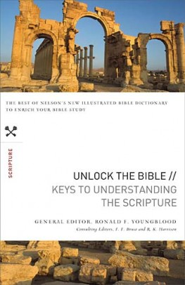 Unlock the Bible: Keys to Understanding the Scripture, Ronald F. Youngblood