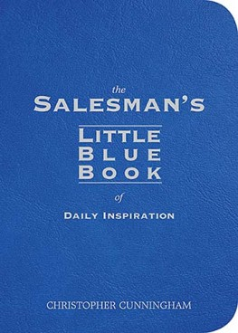 The Salesman's Little Blue Book of Daily Inspiration, Christopher A. Cunningham