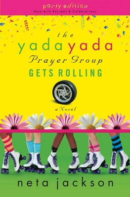 The Yada Yada Prayer Group Gets Rolling, Neta Jackson
