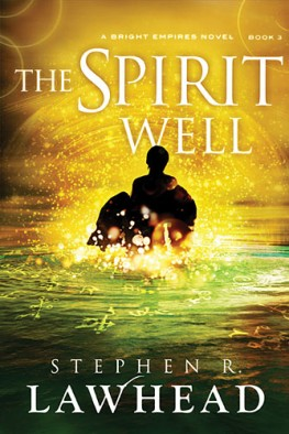 The Spirit Well, Stephen R. Lawhead