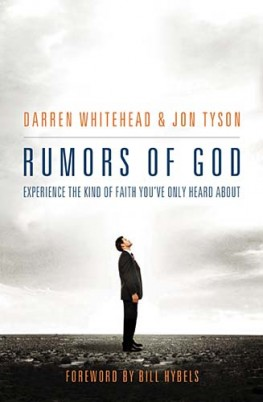 Rumors of God : Experience the Kind of Faith You´ve Only Heard About, Darren Whitehead
