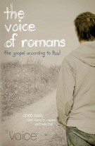 The Voice of Romans : The Gospel According to Paul, Chris Seay