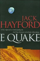 E-Quake : A New Approach to Understanding the End Times Mysteries in the Book of Revelation, Jack Hayford