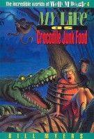 My Life as Crocodile Junk Food, Bill Myers