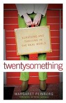 twentysomething : Surviving and Thriving in the Real World, Margaret Feinberg