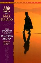 The Touch of the Masters Hand : Studies on Jesus, Max Lucado