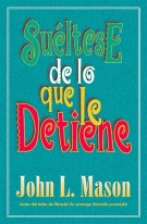 Sultese de lo que le detiene, John L. Mason