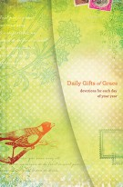 Daily Gifts of Grace : Devotions for Each Day of Your Year, Women of Faith