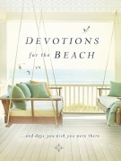 Devotions for the Beach and Days You Wish You Were There, Thomas Nelson