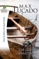 The Gospel of Matthew, Max Lucado