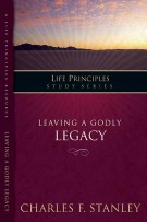 Leaving A Godly Legacy, DR. Charles F. Stanley