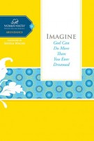 Imagine : God Can Do More Than You Ever Dreamed, Women of Faith