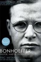 Bonhoeffer : Pastor, Martyr, Prophet, Spy, Eric Metaxas