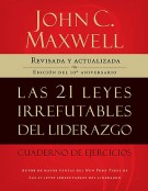 Las 21 leyes irrefutables del liderazgo, cuaderno de ejercicios : Revisado y actualizado, John C. Maxwell