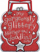 My Gorgeously Glittery Sticker and Doodling Purse, Laura McNab-Sarah Vince