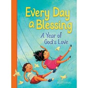 Every Day a Blessing : A Year of God's Love, Thomas Nelson
