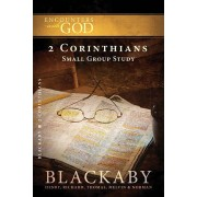 2 Corinthians : A Blackaby Bible Study Series, Henry Blackaby