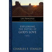 Exploring the Depths of God's Love, DR. Charles F. Stanley