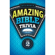 Nelson's Amazing Bible Trivia : Book Two, Thomas Nelson