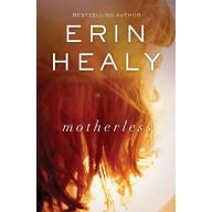 Motherless, Erin Healy