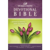 The Women of Faith Devotional Bible, NKJV : A Message of Grace & Hope for Every Day, Women of Faith
