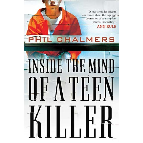 Inside the Mind of a Teen Killer, Phil Chalmers