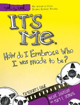 It's Me: How Do I Embrace Who I Was Made To Be? : Participant's Guide, Nicole Johnson