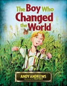 The Boy Who Changed the World, Andy Andrews