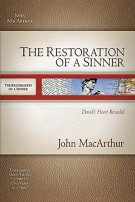 The Restoration of a Sinner : David's Heart Revealed, John MacArthur