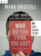 Who Do You Think You Are? Team Study Pack : Finding Your True Identity in Christ, Mark Driscoll